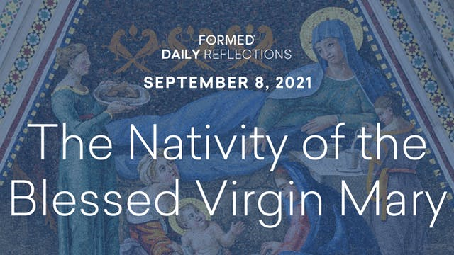 Daily Reflections – The Nativity of t...