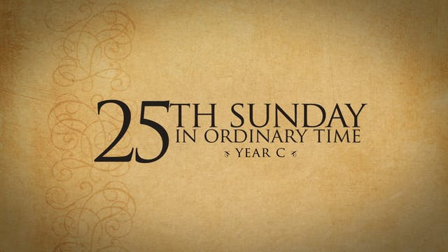 25th Sunday in Ordinary Time (Year C)