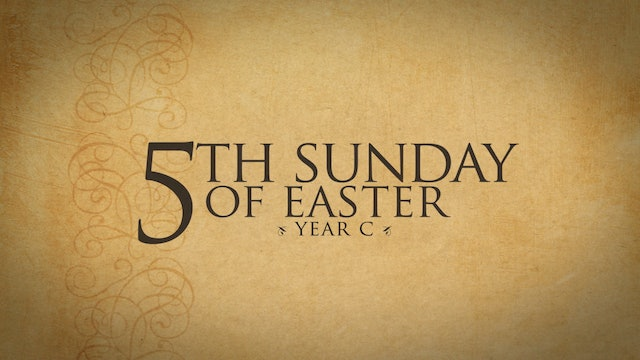 5th Sunday of Easter (Year C)