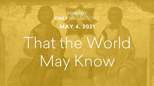 Easter Daily Reflections – May 4, 2021