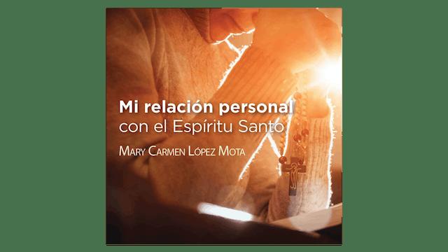 Mi relación personal con el Espíritu Santo por Mary Carmen López Mota