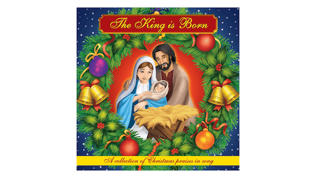 The King is Born: A Collection of Chr...