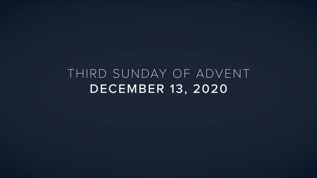 Daily Reflections – Third Sunday of Advent – December 13, 2020