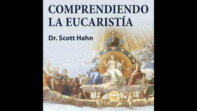 Comprendiendo la Eucaristía