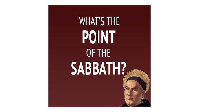 What's the Point of the Sabbath?