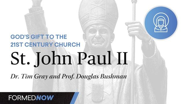 God's Gift to the 21st Century Church: Saint John Paul II