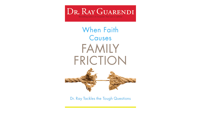 MOBI: When Faith Causes Family Friction by Dr. Ray Guarendi