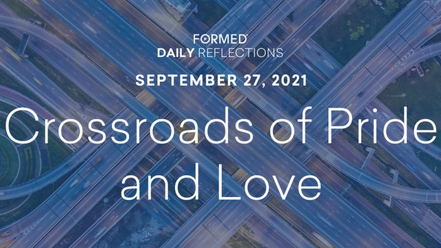 Daily Reflections – September 27, 2021