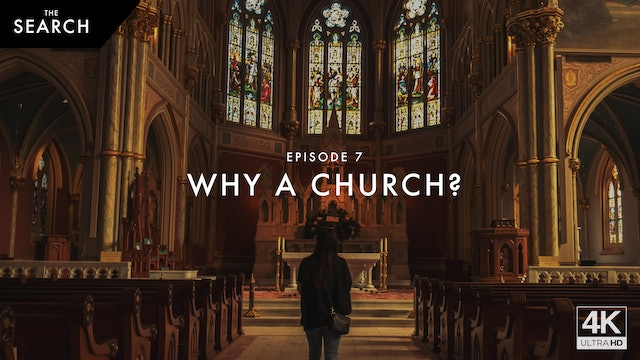 The Search // Episode 7 // Why a Church?