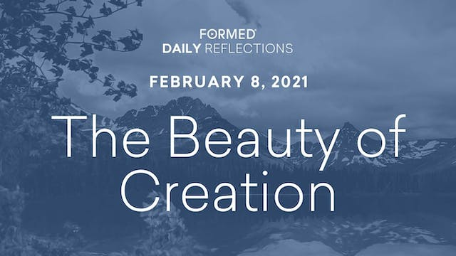 Daily Reflections – February 8, 2021