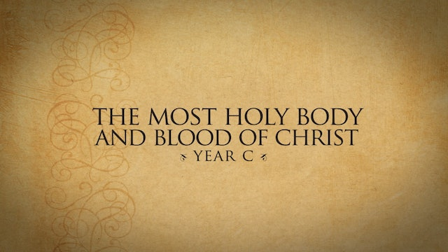 The Most Holy Body and Blood of Christ (Year C)