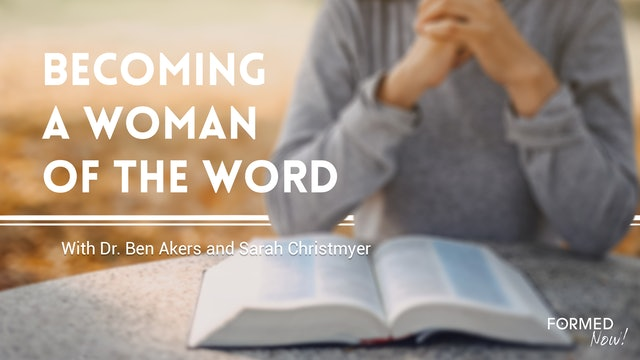 FORMED Now! Becoming a Woman of the Word
