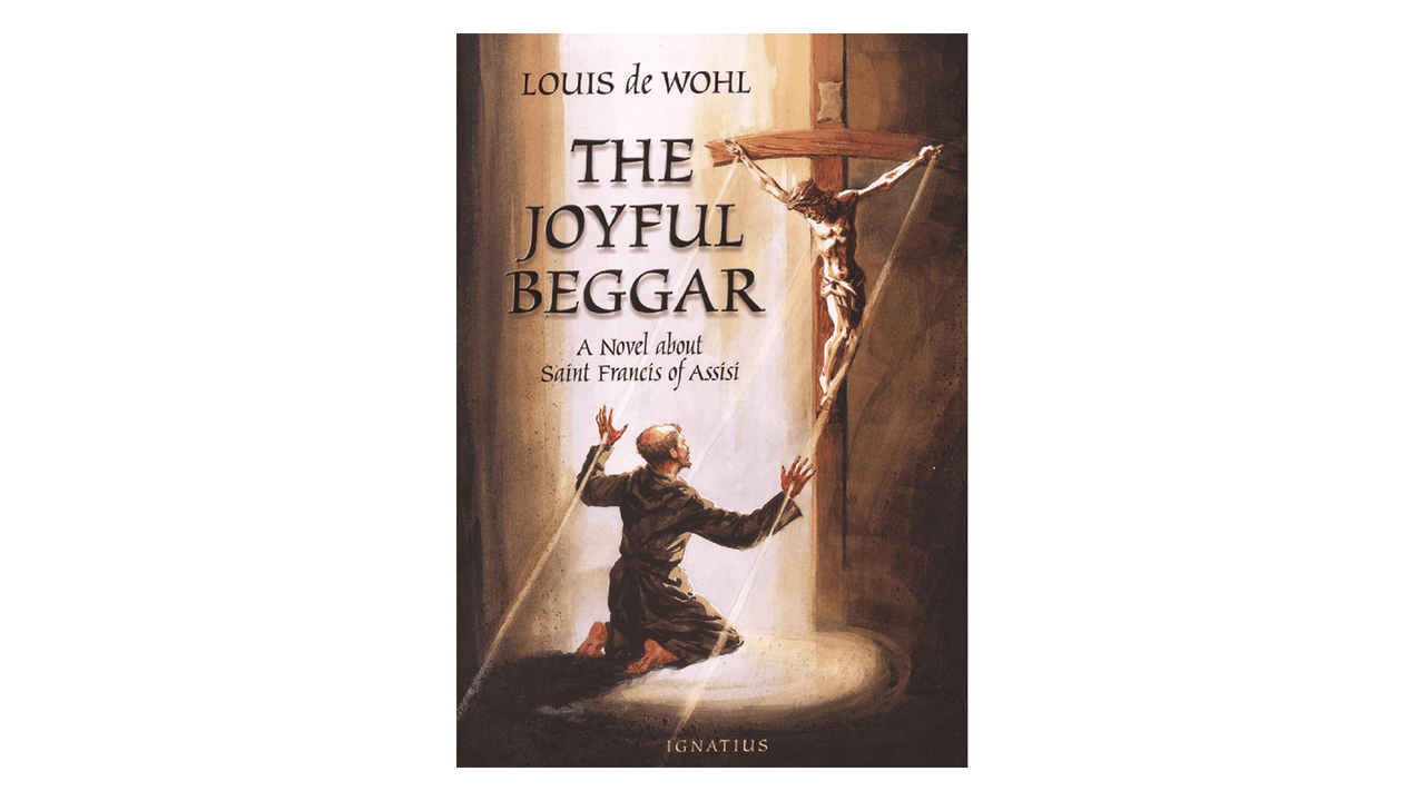 The Joyful Beggar: A Novel about St. Francis of Assisi by Louis de Wohl