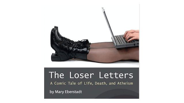 The Loser Letters by Mary Eberstadt