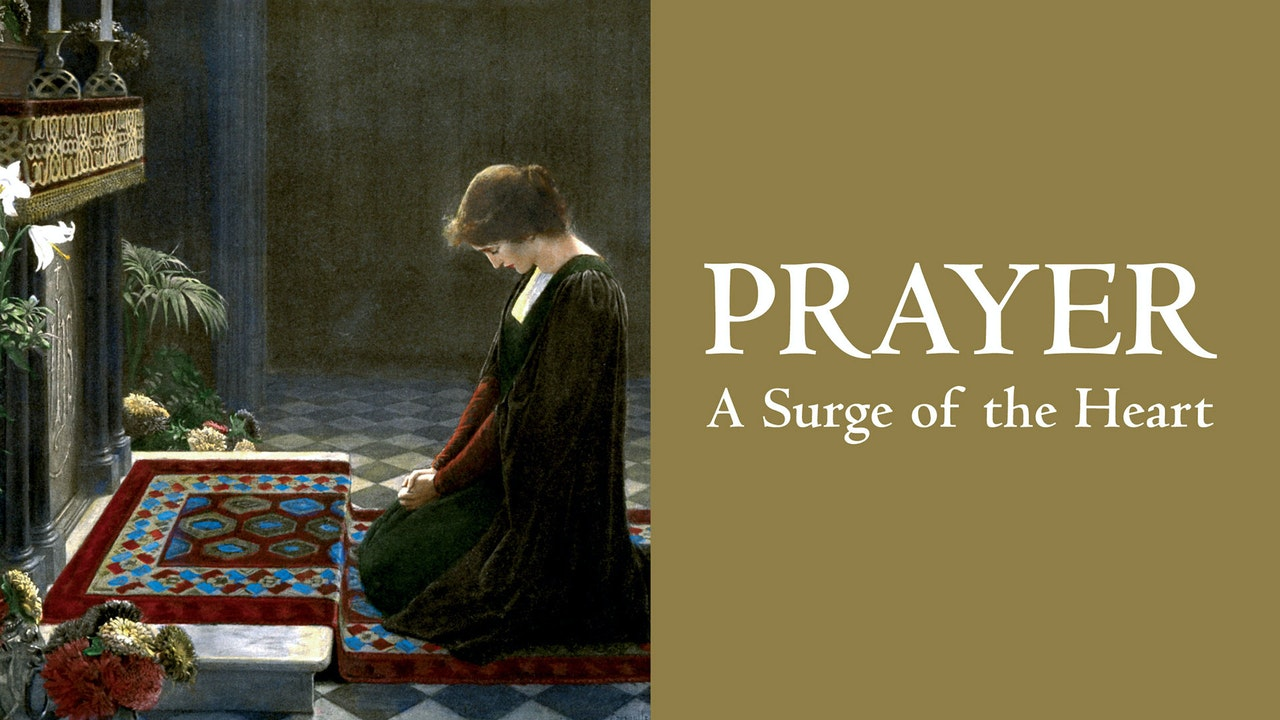 Prayer: A Surge of the Heart