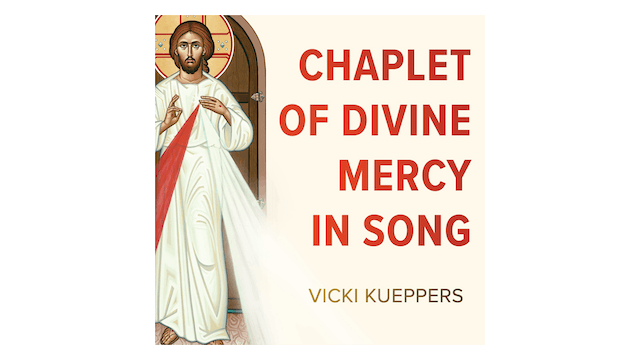 Chaplet of Divine Mercy in Song by Vicki Kueppers