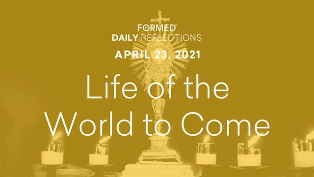 Easter Daily Reflections – April 23, 2021