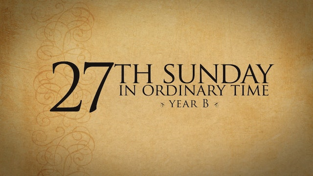 27th Sunday of Ordinary Time (Year B)