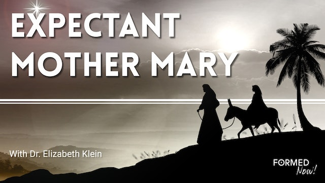 FORMED Now! Expectant Mother Mary
