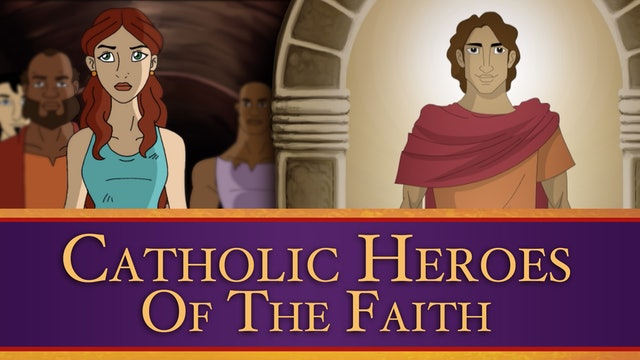 Catholic Heroes of the Faith