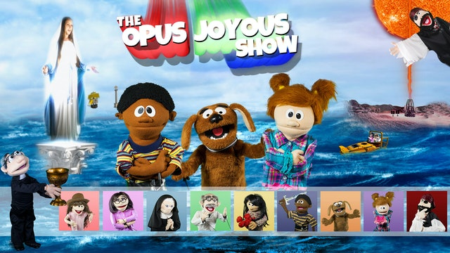 The Opus Joyous Show