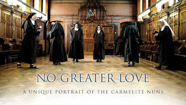 No Greater Love: A Unique Portrait of the Carmelite Nuns