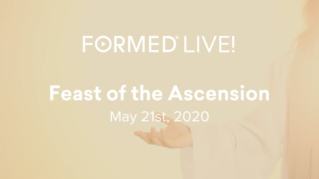 FORMED Live: Feast of the Ascension