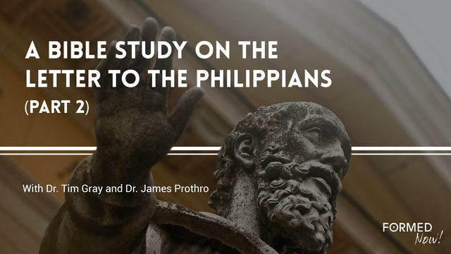 FORMED Now! A Bible Study on the Letter to the Philippians (Part 2)