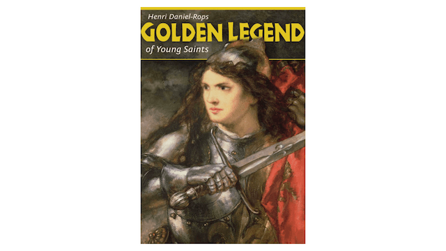 Golden Legend of Young Saints by Henri Daniel-Rops