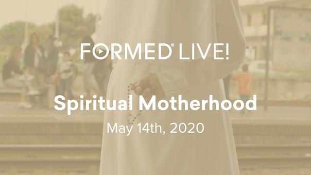 FORMED Now! Spiritual Motherhood