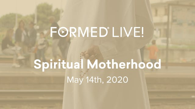 FORMED Now! Spiritual Motherhood
