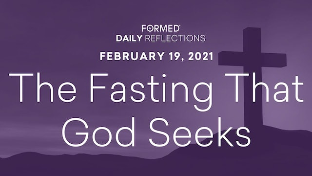 Lenten Daily Reflections – February 19, 2021