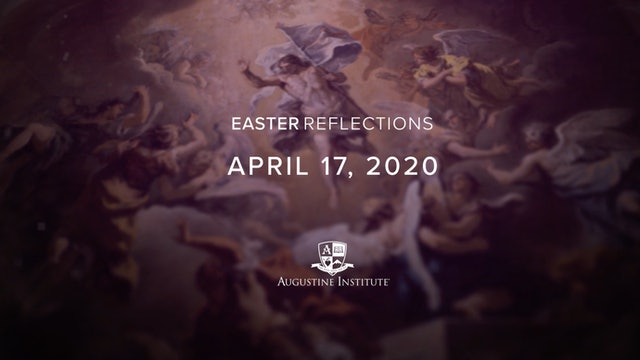 Easter Reflections - April 17th, 2020