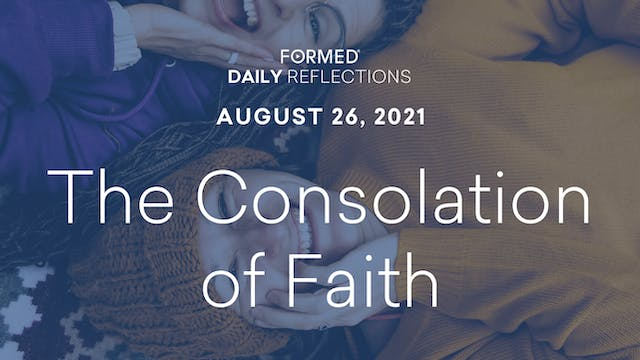 Daily Reflections – August 26, 2021