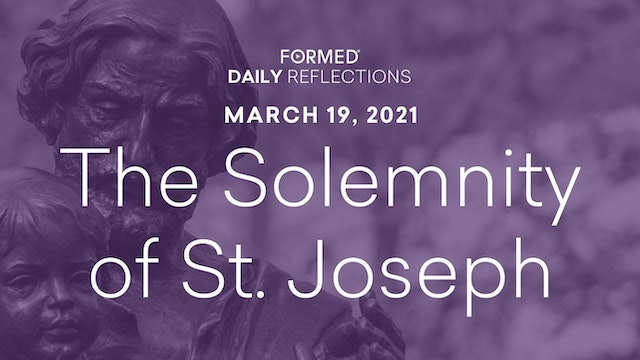 Lenten Daily Reflections – Solemnity of St. Joseph – March 19, 2021