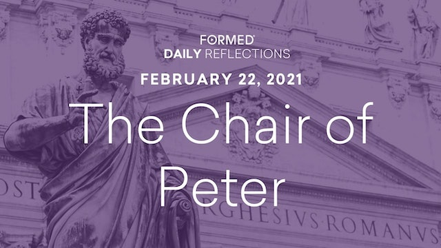 Lenten Daily Reflections – February 22, 2021