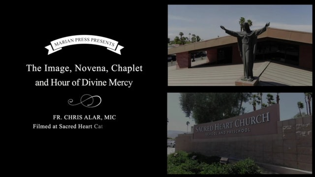 Part 4: The Image, Novena, Chaplet and Hour of Divine Mercy