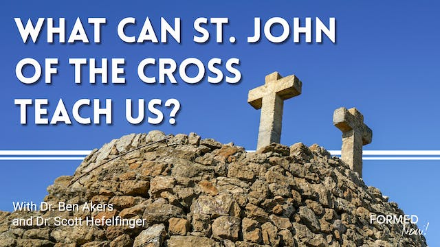 FORMED Now! What can St. John of the ...