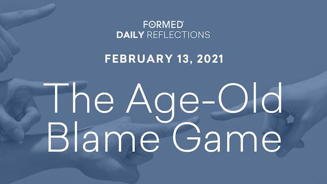 Daily Reflections – February 13, 2021