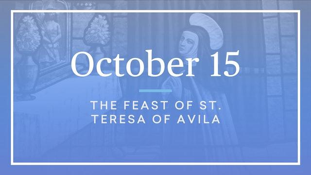 October 15 — St. Teresa of Avila