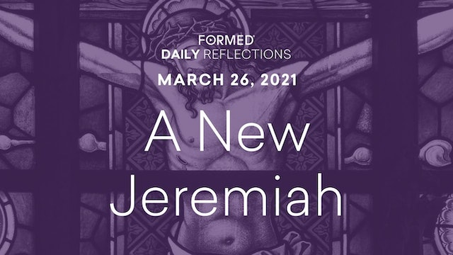 Lenten Daily Reflections – March 26, 2021