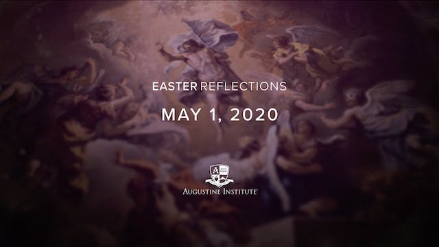 Easter Reflections - May 1st, 2020