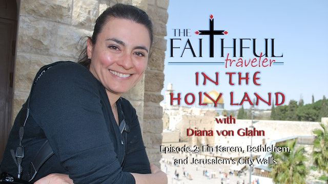 The Faithful Traveler in the Holy Land Episode 2