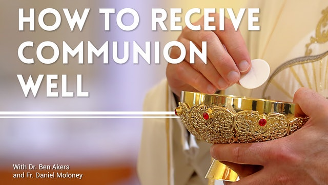 FORMED Now: How to receive Communion well