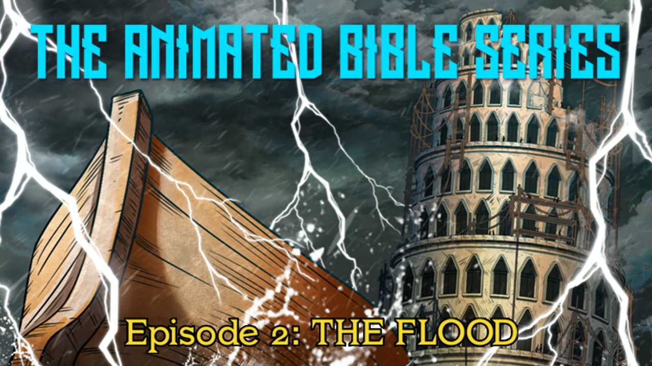 The Animated Bible Series: Episode 02 - The Flood