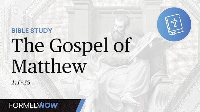 Bible Study: The Gospel of Matthew 1:1-25