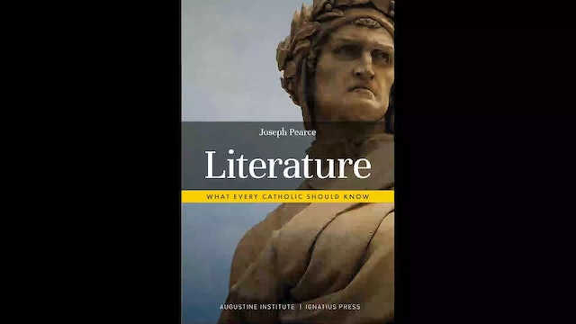 Literature: What Every Catholic Should Know by Joseph Pearce
