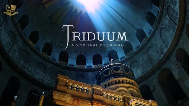 Triduum: A Spiritual Pilgrimage