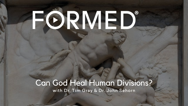 FORMED Now! Can God Heal Human Divisions?