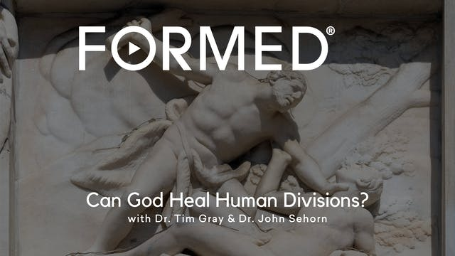 FORMED Now! Can God Heal Human Divisi...